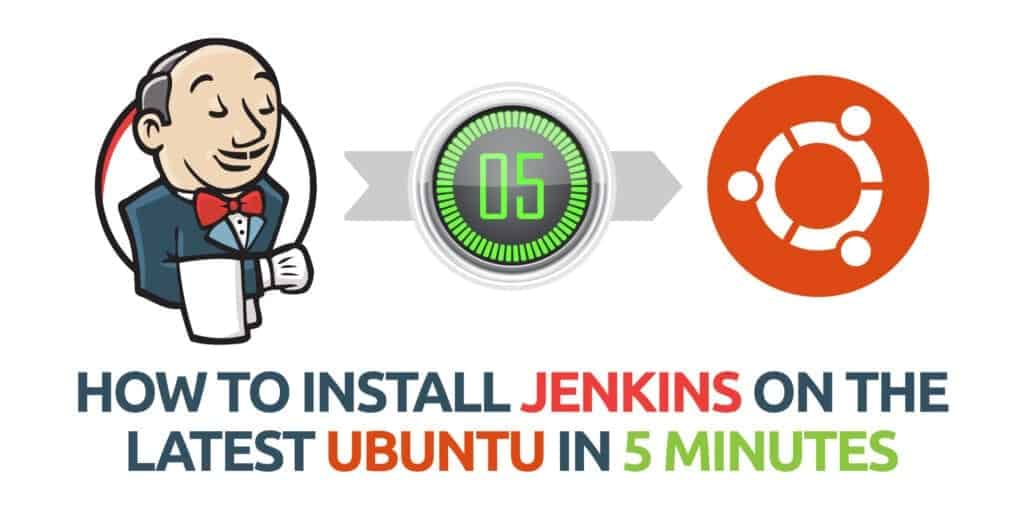 How to Install Jenkins on the Latest Ubuntu in 5 Minutes