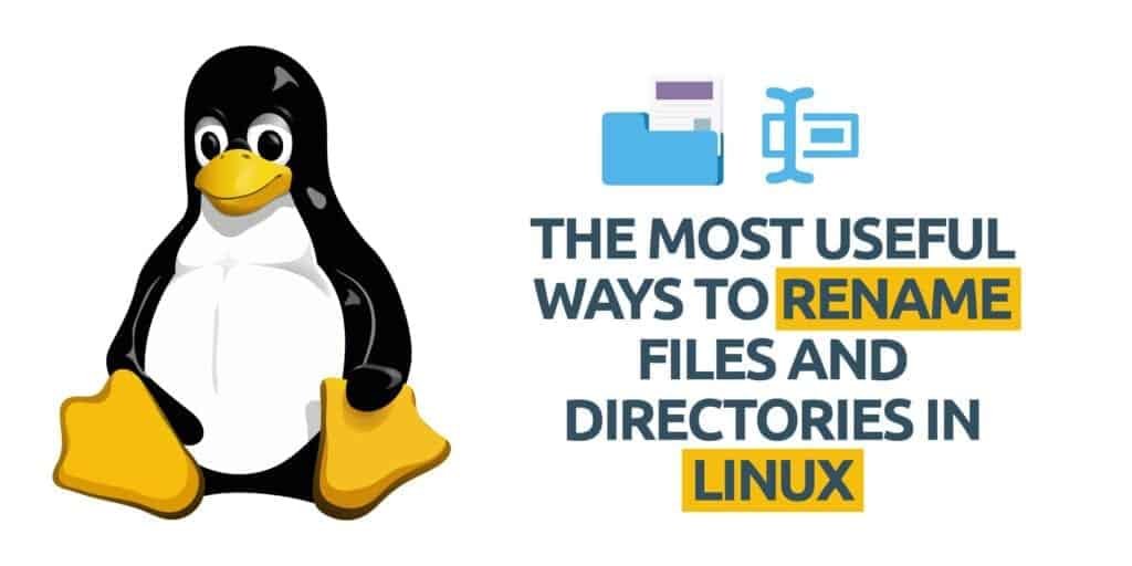 The Most Useful Ways To Rename Files And Directories In Linux