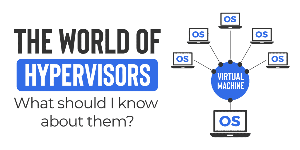 Hypervisors - What Should I Know About Them