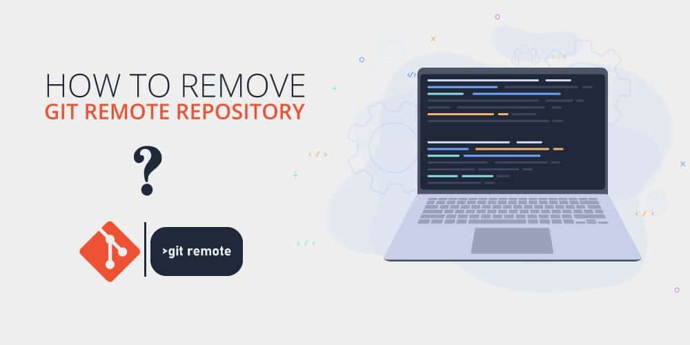 How To Remove Git Remote Repository