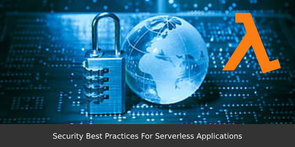 Security-Best-Practices-For-Serverless-Applications