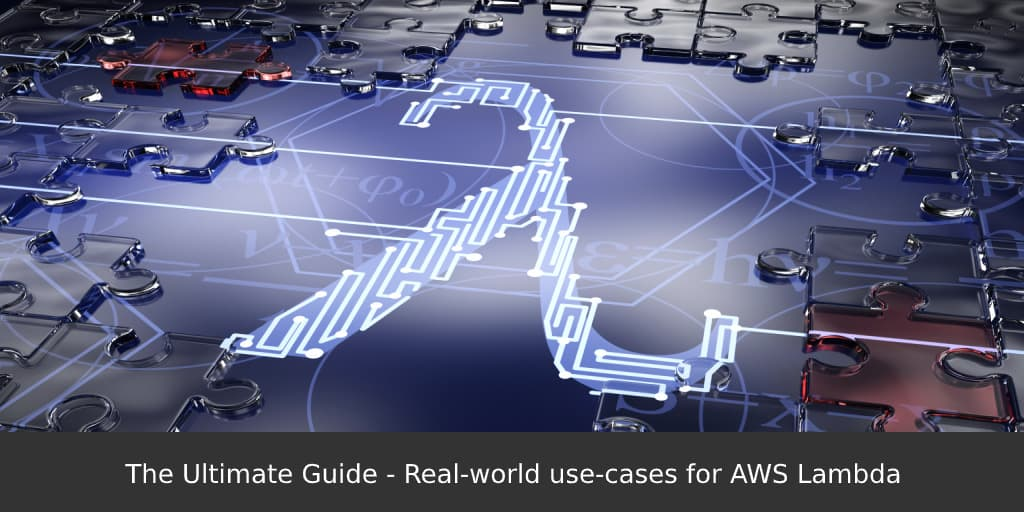 The-Ultimate-Guide-real-world-use-cases-for-AWS-Lambda