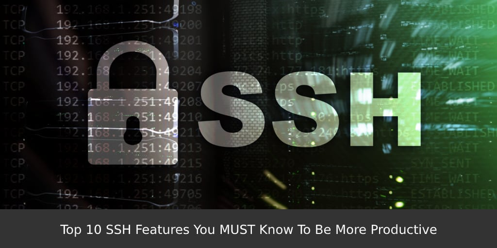 Top-10-SSH-Features-You-MUST-Know-To-Be-More-Productive