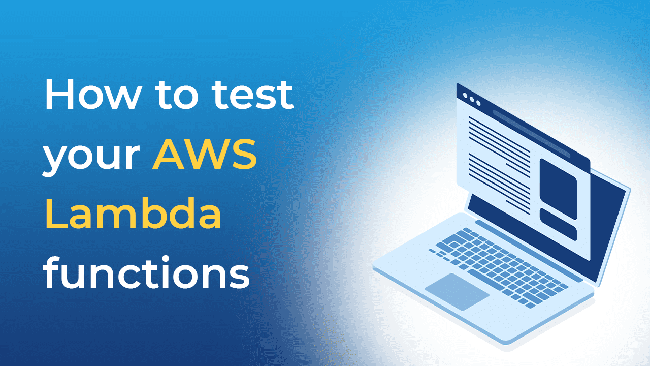 How to test your AWS Lambda functions