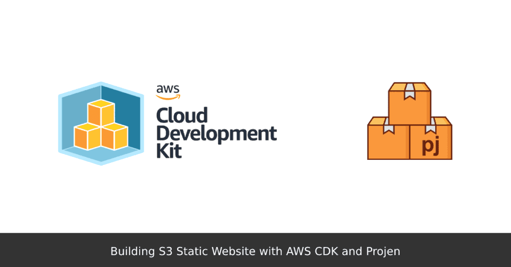 Building S3 Static Website with AWS CDK and Projen