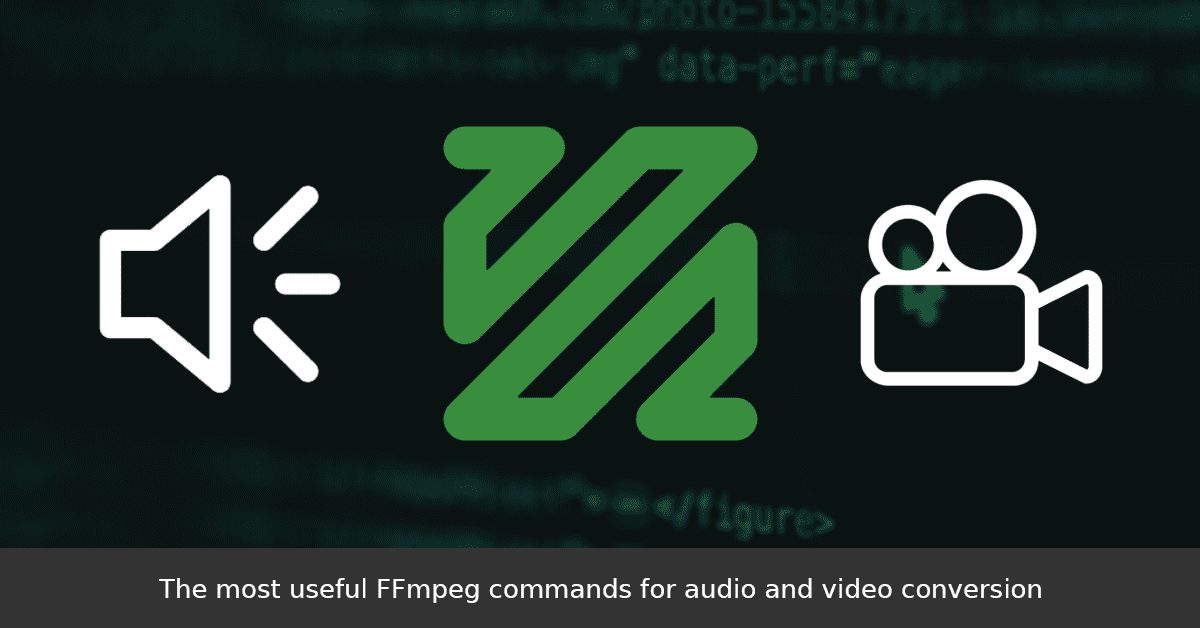 The most useful FFmpeg commands for audio and video conversion
