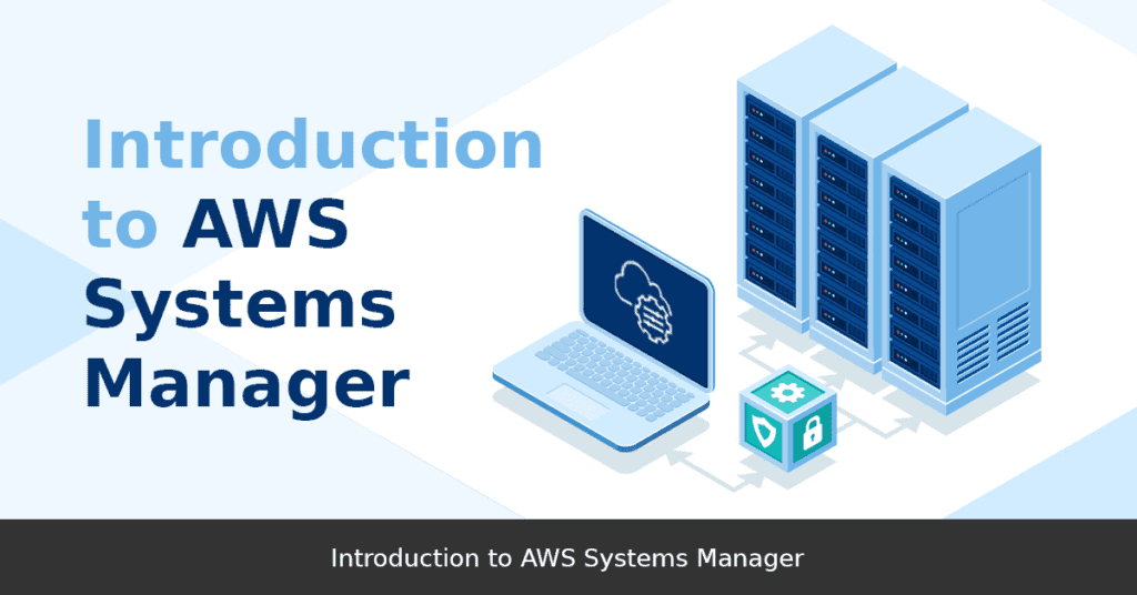 Introduction to AWS Systems Manager