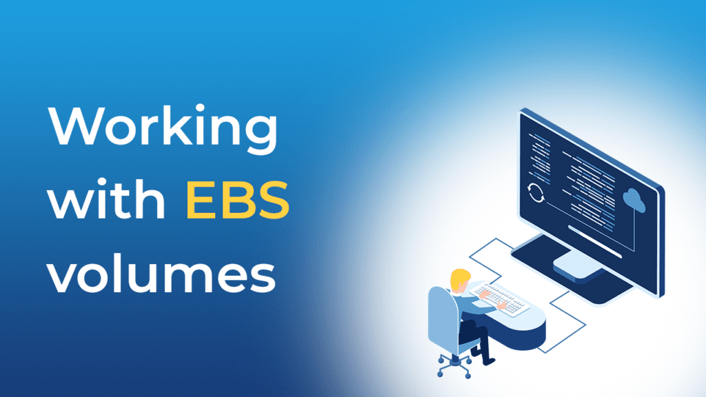 Working with EBS volumes