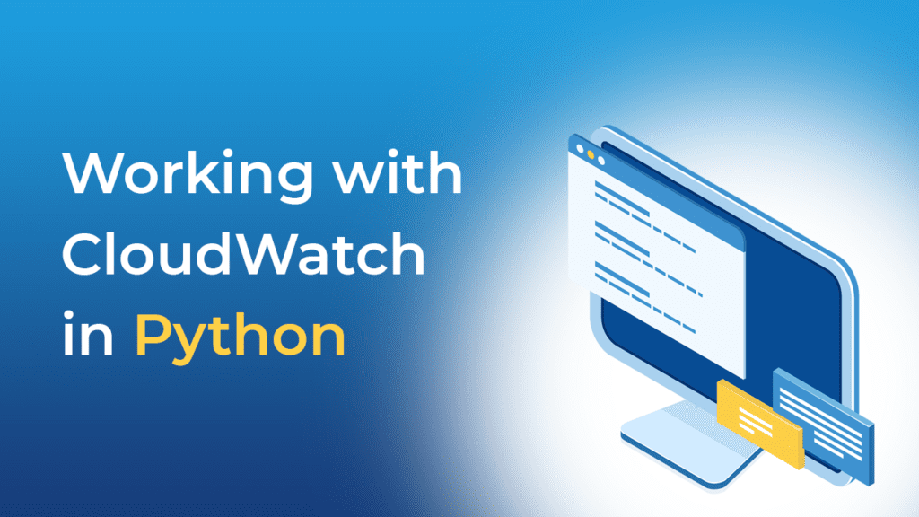 Working with CloudWatch in Python