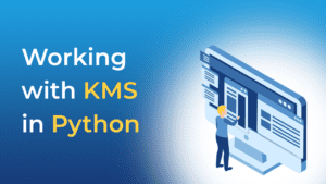 Working with KMS in Python using Boto3