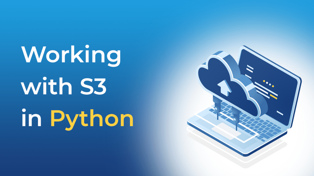 Working with S3 in Python using Boto3